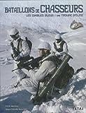 echange, troc Jean-Claude Sanchez, Yvick Herniou - Bataillons de chasseurs : Les Diables Bleus : une troupe d'élite