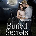 Buried Secrets | Emme Rollins