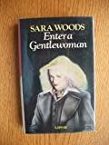Enter a Gentlewoman (0333323939) by Woods, Sara