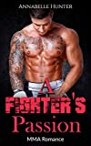 ROMANCE: A Fighter's Passion (Mixed Martial Art Alpha Male Romance) (Second Chances New Adult Sports Contemporary Short Stories)