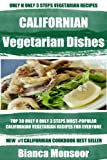 Top 30 Only N Only 3 Steps CALIFORNIAN VEGETARIAN Recipes For Everyone