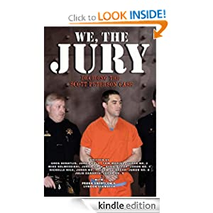 We, the Jury: Deciding the Scott Peterson Case Mike Belmessieri, Dennis Lear, Greg Beratlis and Tom Marino