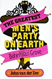 img - for The Greatest Men's Party on Earth: Inside the Bohemian Grove book / textbook / text book