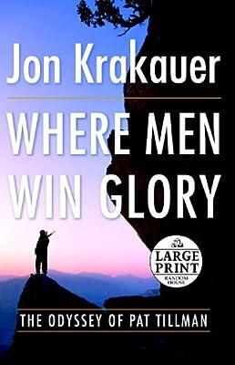 Where Men Win Glory: The Odyssey of Pat Tillman (Random House Large Print (Cloth/Paper))