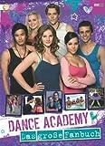 Dance Academy Fanbuch: Das große Fanbuch