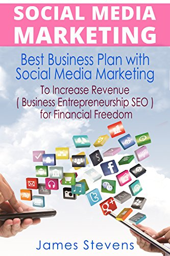 Online Business: Best Business Plan with Social Media Marketing to Increase Revenue for Financial Freedom