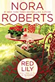 Nora Roberts Red Lily: In the Garden Trilogy