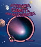 img - for Asteroids, Comets, And Meteoroids (The Universe) book / textbook / text book