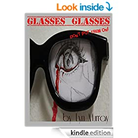 Glasses Glasses: (A Horror Story: A House That Housed MORE Than People!)