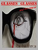 img - for Glasses Glasses: [A Horror Story] book / textbook / text book