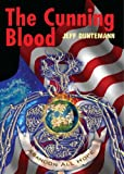 The Cunning Blood (0975915622) by Jeff Duntemann