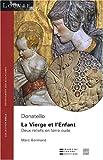 echange, troc Marc Bormand - La Vierge et l'Enfant, Donatello : Deux reliefs en terre cuite