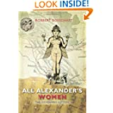 The Sisygambis Letters: All Alexander's Women