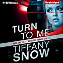 Turn to Me: Kathleen Turner, Book 2 Audiobook by Tiffany Snow Narrated by Angela Dawe