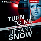 Turn to Me: Kathleen Turner, Book 2 | Tiffany Snow