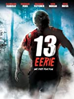 13 Eerie [HD]