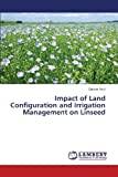 img - for Impact of Land Configuration and Irrigation Management on Linseed book / textbook / text book