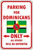 Dominica Country Parking Others Deported Dominican 12X18 Aluminum Metal Sign