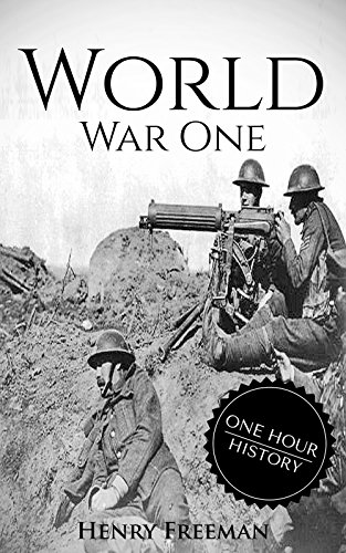 ebook: World War 1: A History From Beginning to End (B01M03OKDA)