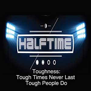 Toughness: Tough Times Never Last; Tough People Do | [Rick McDaniel]