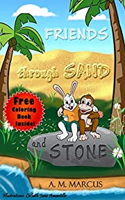 Children's Book : Friends through Sand and Stone: (Children's Picture Book On The Value Of Forgiveness And Friendship)(Free Coloring Book Inside!) (Friendship Books for Kids)