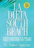 Read La Dieta South Beach: El delicioso plan disenado por un medico para asegurar el adelgazamiento rapido y saludable (The South Beach Diet) (Spanish Edit on-line