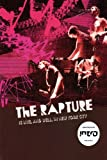 The Rapture: The Rapture Is Live, And Well, In New York City [DVD] [2005]