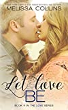 Let Love Be (The Love Series Book 4)