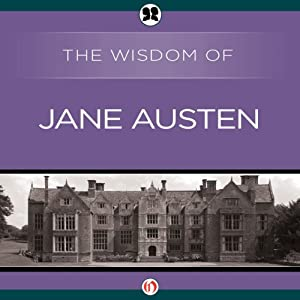Wisdom of Jane Austen Audiobook