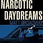 Narcotic Daydreams Hörbuch von Matt Broadway Gesprochen von: Rhett Samuel Price