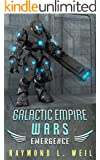 Galactic Empire Wars: Emergence (The Galactic Empire Wars Book 2) (English Edition)