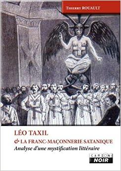 Léo Taxil et la franc-maçonnerie satanique (French Edition