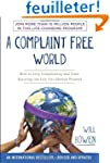 A Complaint Free World: How to Stop C...