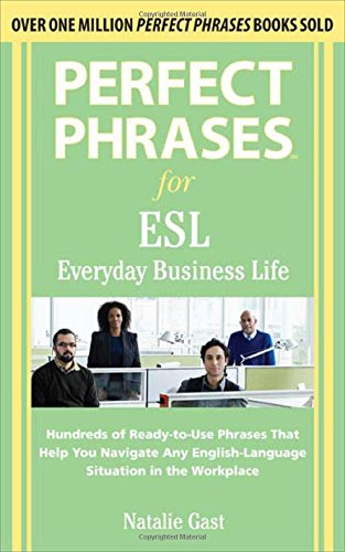 Perfect Phrases ESL Everyday Business (Perfect Phrases Series)
