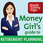 Money Girl's Guide to Retirement Planning: Strategies to Save and Invest for a Secure Future | Laura Adams