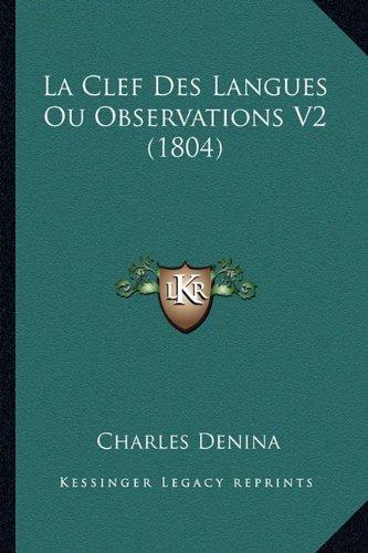 La Clef Des Langues Ou Observations V2 (1804)