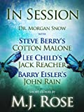 In Session: Dr. Morgan Snow with Steve Berrys Cotton Malone, Lee Childs Jack Reacher & Barry Eislers John Rain