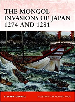 The Mongol Invasions of Japan, 1274 and 1281 (Campaign) Paperback