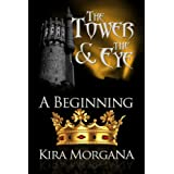 A Beginning (The Tower and The Eye)by Kira Morgana