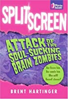 Split Screen: Attack of the Soul-Sucking Brain Zombies / Bride of the Soul-Sucking Brain Zombies