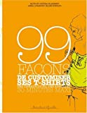 99 Faons de customiser ses tee-shirts