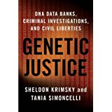 Genetic Justice: DNA Data Banks, Criminal Investigations, and Civil Libertiesby Sheldon Krimsky