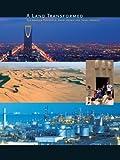 img - for A Land Transformed: The Arabian Peninsula, Saudi Arabia and Saudi Aramco book / textbook / text book