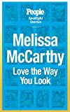 img - for Melissa McCarthy: Love the Way You Look book / textbook / text book