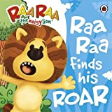 Ladybird Raa Raa The Noisy Lion: Raa Raa Finds His Roar Storybook