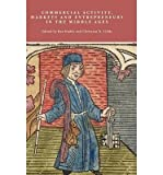 img - for [(Commercial Activity, Markets and Entrepreneurs in the Middle Ages: Essays in Honour of Richard Britnell )] [Author: Ben Dodds] [Oct-2011] book / textbook / text book