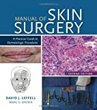 Manual of Skin: A Practical Guide to Dermatologic Procedures, 2e
