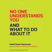 No One Understands You and What to Do About It Audiobook by Heidi Halvorson Narrated by Eliza Foss