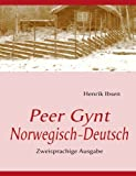 Peer Gynt: Zweisprachige Ausgabe: Deutsch / Norwegisch - Henrik Ibsen, C. Morgenstern