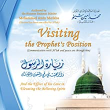 Visiting the Prophet's Position [Arabic Edition] (       UNABRIDGED) by Mohammad Amin Sheikho Narrated by Ahmed Alias Al-Dayrani